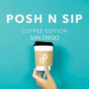 Posh N Sip: Coffee Edition San Diego